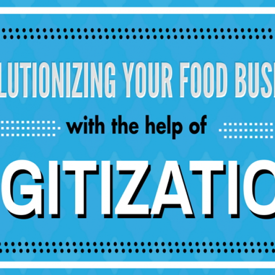 Revolutionizing Food Business with Digitization