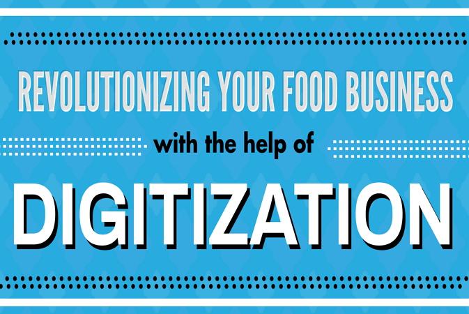 Revolutionizing Food Business with Digitization
